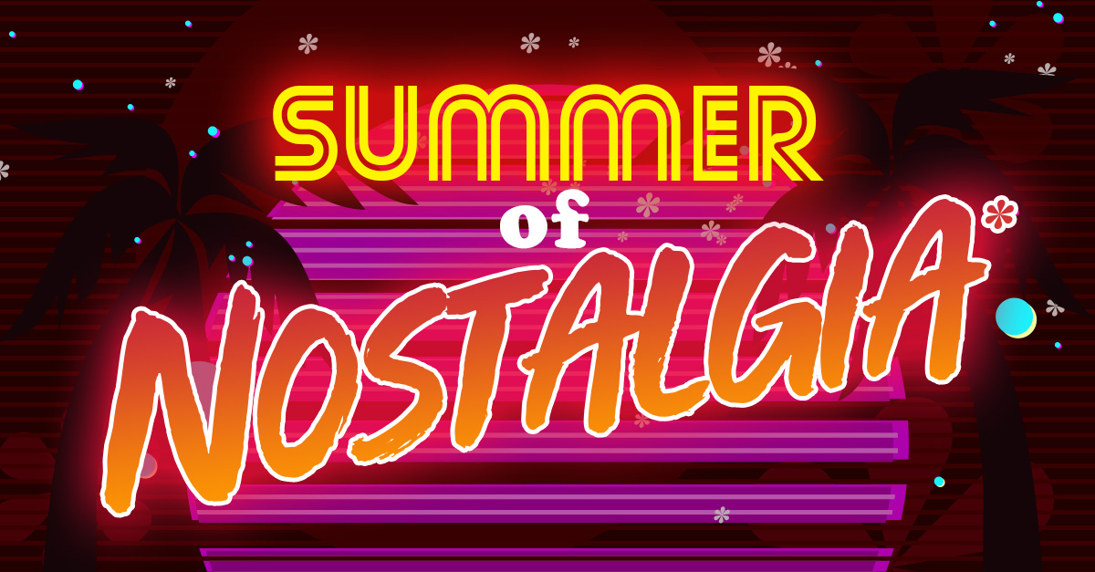 Summer of Nostalgia